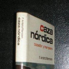 Libros de segunda mano: KRISTOFFERSEN, FINN: CAZA NORDICA. CAZADORES Y TRAMPEROS.. Lote 149732266