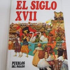 Libros de segunda mano: PUEBLOS DEL PASADO: EL SIGLO XVII. EDITORIAL MOLINO 1988. N 12 - ARM06. Lote 149746026