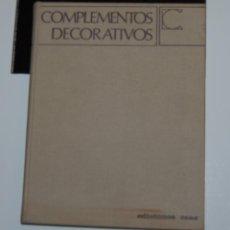 Libros de segunda mano: COMPLEMENTOS DECORATIVOS, CEAC DECORACIÓN . Lote 149761510