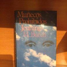 Libros de segunda mano: MUÑECOS PROHIBIDOS - BURCH. Lote 149683058
