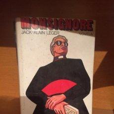 Libros de segunda mano: MONSIGNORE - JACK ALAIN LEGER. Lote 149684950