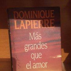 Libros de segunda mano: MAS GRANDES QUE EL AMOR - LAPIERRE. Lote 149685962