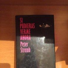 Libros de segunda mano: SI PUDIERAS VERME AHORA - STRAUB. Lote 149686110
