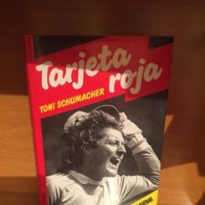 Libros de segunda mano: TARJETA ROJA - TONI SCHUMACHER. Lote 184713631