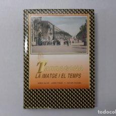 Libros de segunda mano: TARRAGONA. LA IMATGE I EL TEMPS - RICOMÁ, ENRIC OLIVÉ / JORDI PIQUÉ / F. XAVIER. Lote 149817581