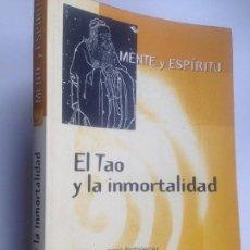 Libros de segunda mano: MENTE Y ESPIRITU. EL TAO Y LA INMORTALIDAD. EJERCICIOS PARA FORTALECER LA SALUD FÍSICA Y ESPIRITUAL. Lote 199722288