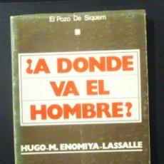 Libros de segunda mano: ¿A DONDE VA EL HOMBRE? HUGO-M. ENOMIYA-LASSALLE 1982 SAL TERRAE, SANTANDER. Lote 149904850
