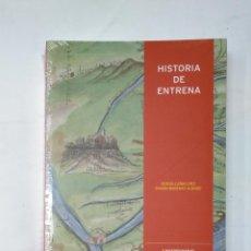 Libros de segunda mano: HISTORIA DE ENTRENA. SERGIO CAÑAS DIEZ. RAMON BARENAS ALONSO. IER NUESTROS PUEBLOS LA RIOJA TDKIER. Lote 149950710