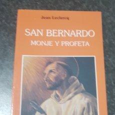 Libros de segunda mano: SAN BERNARDO - MONJE Y PROFETA - JEAN LECKECQ - TDK2. Lote 149980582