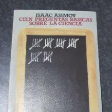 Libros de segunda mano: ISAAC ASIMOV - CIEN PREGUNTAS BASICAS SOBRE LA CIENCIA - TDK2. Lote 149980714
