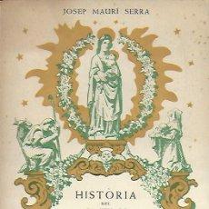 Libros de segunda mano: HISTORIA DEL SANTUARI DE LA MARE DE DÉU DE PUIGGRACIÓS / J. MAURÍ. BCN, 1952. 25X18CM. 210 P.. Lote 149986262