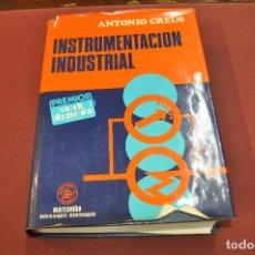 Libros de segunda mano: INSTRUMENTACION INDUSTRIAL - ANTONIO CREUS - MARCOMBO BOIXAREU EDITORES - TG3. Lote 149986430