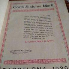 Libros de segunda mano: CORTE SISTEMA MARTI - SASTRERIA PARA SEÑORA Y CABALLERO - D. CARMEN MARTI DE MISSE AÑO 1939. Lote 149996538