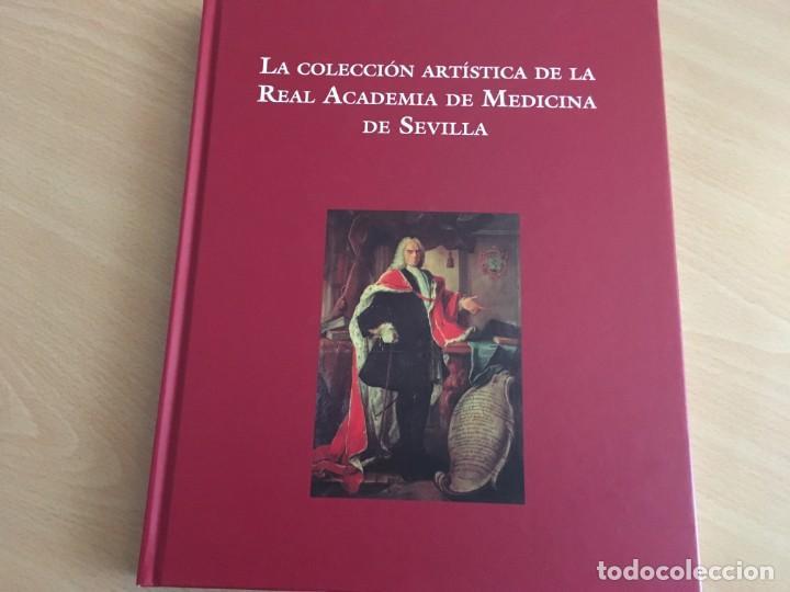 LA COLECCIÓN ARTÍSTICA DE LA REAL ACADEMIA DE MEDICINA DE SEVILLA LA COLECCIÓN ARTÍSTICA DE LA REAL (Libros de Segunda Mano - Bellas artes, ocio y coleccionismo - Otros)
