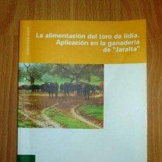 Livros em segunda mão: LA ALIMENTACIÓN DEL TORO DE LIDIA : APLICACIÓN EN LA GANADERÍA DE 'JARALTA' / ANTONIO CARBONELL PERA. Lote 150067742