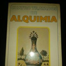 Libros de segunda mano: CUATRO TRATADOS DE ALQUIMIA. PRESENTADOS Y TRADUCIDOS POR JULIO PERADEJORDI. VISION LIBROS. COLECCIÓ. Lote 150068988