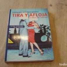 Libros de segunda mano: TIRA Y AFLOJA. LA BIBLIA DEL COACHING. INTELIGENCIA EMOCIONAL PRÁCTICA. Q. SUGRAÑES, T. TORNER. 2002. Lote 150074058