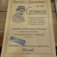 Libros de segunda mano: HISTORIA Y COSTUMBRES DE LOS GITANOS (EDICION FACSIMIL) F. M. PABANO , 2007. Lote 150081374