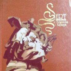 Libros de segunda mano: SERT A L'ARGENTINA I ESPANYA. ( JOSEP MARIA SERT ) MANUEL GARCÍA-MARTÍN.. Lote 150087494