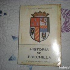 Libros de segunda mano: HISTORIA DE FRECHILLA;FRANCISCO HERREROS ESTEBANEZ;DIPUTACIÓN PROVINCIAL DE PALENCIA 1984. Lote 150113310