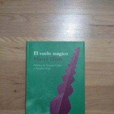 Libros de segunda mano: EL VUELO MÁGICO. MIRCEA ELIADE.. Lote 150115414