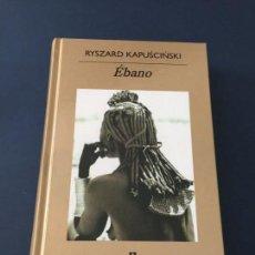 Libros de segunda mano: ÉBANO - RYSZARD KAPUSCINSKI - ANAGRAMA. Lote 150118646