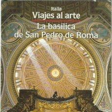 Libros de segunda mano: ENNIO FRANCIA : LA BASÍLICA DE SAN PEDRO DE ROMA. (ED. ATLANTIS, VIAJES AL ARTE, 1989). Lote 150206782