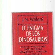 Livros em segunda mão: EL ENIGMA DE LOS DINOSAURIOS - J.N. WILFORD - RBA EDITORES 1993 - CIENCIA -. Lote 150220074