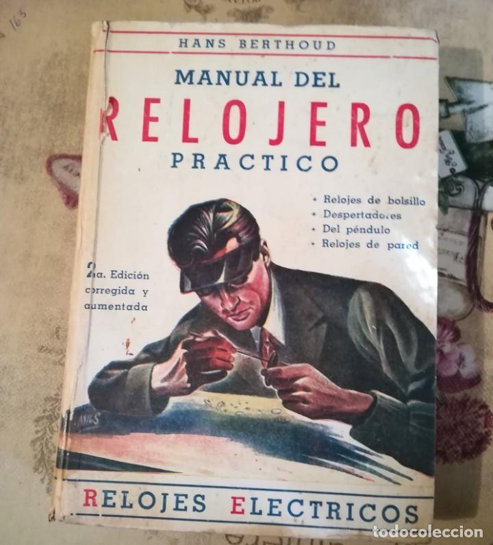 MANUAL DEL RELOJERO PRÁCTICO. RELOJES ELÉCTRICOS - HANS BERTHOUD - 1946 - IMPRESO EN ARGENTINA (Libros de Segunda Mano - Ciencias, Manuales y Oficios - Otros)