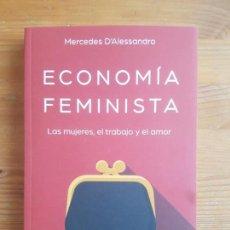 Libros de segunda mano: ECONOMÍA FEMINISTA - LAS MUJERES, EL TRABAJO Y EL AMOR. D'ALESSANDRO, ED. B. 2018 234PP. Lote 150241154