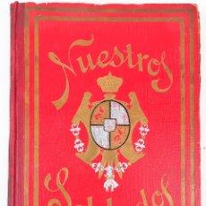 Libros de segunda mano: NUESTROS SOLDADOS. LA VIDA MILITAR EN ESPAÑA. FRANCISCO BARADO. BARCELONA 1909. Lote 150251254