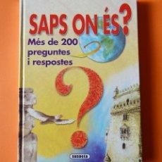 Libros de segunda mano: SAPS ON ES ? - MES DE 300 PREGUNTES I RESPOSTES - SAUSAETA - CATALÀ. Lote 150275034