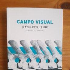 Libros de segunda mano: CAMPO VISUAL JAMIE, KATHLEEN PUBLICADO POR VOLCANO LIBROS (2018) 232PP. Lote 150302622