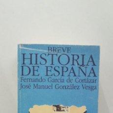 Libros de segunda mano: BREVE HISTORIA DE ESPAÑA - FERNANDO GARCÍA DE CORTÁZAR; JOSÉ MANUEL GONZÁLEZ VESGA. Lote 150340158