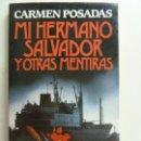Libros de segunda mano: MI HERMANO SALVADOR Y OTRAS MENTIRAS. POSADAS. Lote 150353850