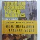 Libros de segunda mano: TODOS LOS HERMANOS FUERON VALIENTES. . Lote 150354442