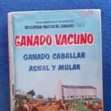 Libros de segunda mano: GANADO VACUNO JUAN HOMEDES SINTES. Lote 150356470