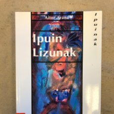 Libros de segunda mano: IPUIN LIZUNAK. AITOR ARAÑA. R & B KRISELU 1994. EUSKARAZ. 157 PÁGINAS.. Lote 150413285