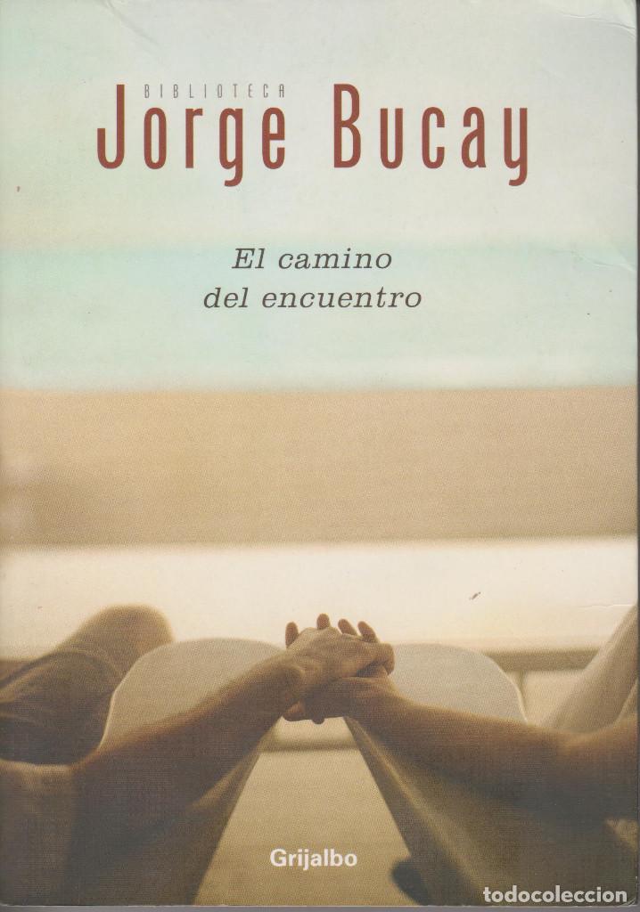 EL CAMINO DEL ENCUENTRO. JORGE BUCAY (Libros de Segunda Mano - Pensamiento - Otros)