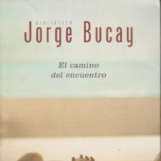Libros de segunda mano: EL CAMINO DEL ENCUENTRO. JORGE BUCAY. Lote 150425302