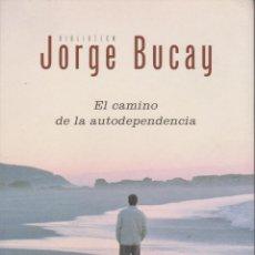 Libros de segunda mano: EL CAMINO DE LA AUTOINDEPENDENCIA. JORGE BUCAY. Lote 150426898