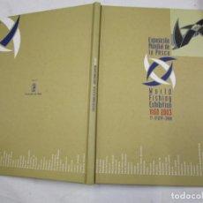 Libros de segunda mano: VIGO, EXPOSICION MUNDIAL DE LA PESCA 2003 - 68PAG TAPA DURA, 33X24CM INGLES/ESPAÑOL PERFECTO, FOTOS.. Lote 150487870