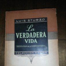 Libros de segunda mano: LUÍS STURZO, LA VERDADERA VIDA, SOCIOLOGÍA DE LO SOBRENATURAL. Lote 150492734