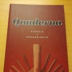Libros de segunda mano: QUADERNA. CIENCIA Y PENSAMIENTO Nº 1 (FUNDACIÓ ANTONI MAURA). Lote 150497442
