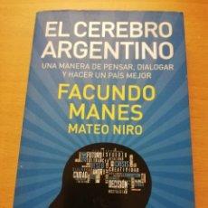 Libros de segunda mano: EL CEREBRO ARGENTINO. UNA MANERA DE PENSAR, DIALOGAR Y HACER UN PAÍS MEJOR (FACUNDO MANES / M. NIRO). Lote 150497606