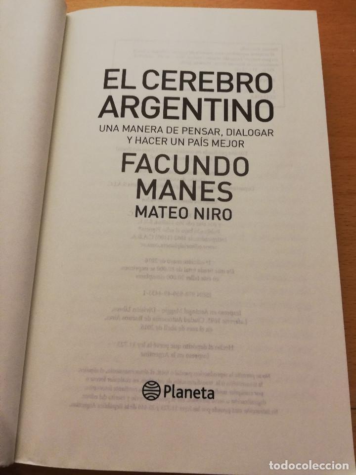 Libros de segunda mano: EL CEREBRO ARGENTINO. UNA MANERA DE PENSAR, DIALOGAR Y HACER UN PAÍS MEJOR (FACUNDO MANES / M. NIRO) - Foto 2 - 150497606