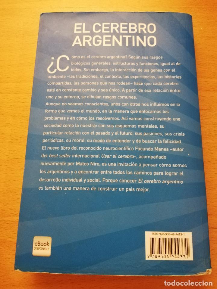 Libros de segunda mano: EL CEREBRO ARGENTINO. UNA MANERA DE PENSAR, DIALOGAR Y HACER UN PAÍS MEJOR (FACUNDO MANES / M. NIRO) - Foto 8 - 150497606