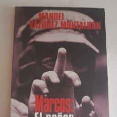 Libros de segunda mano: MARCOS EL SEÑOR DE LOS ANILLOS - MANUEL VAZQUEZ MONTALBAN - TDK9. Lote 150541329