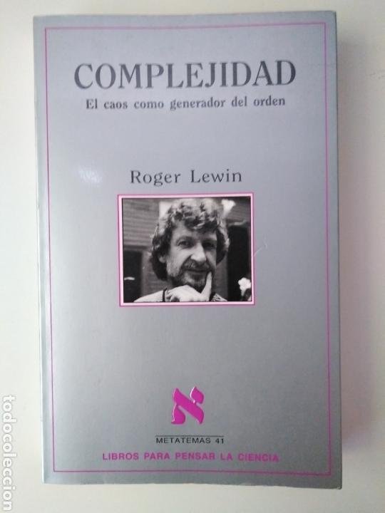 ROGER LEWIN/COMPLEJIDAD: EL CAOS COMO GENERADOR DE ORDEN. BARCELONA: TUSQUETS, 2002 (Libros de Segunda Mano - Ciencias, Manuales y Oficios - Otros)