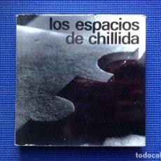 Libros de segunda mano: LOS ESPACIOS DE CHILLIDA PRIMERA EDICION 1974. Lote 150579174